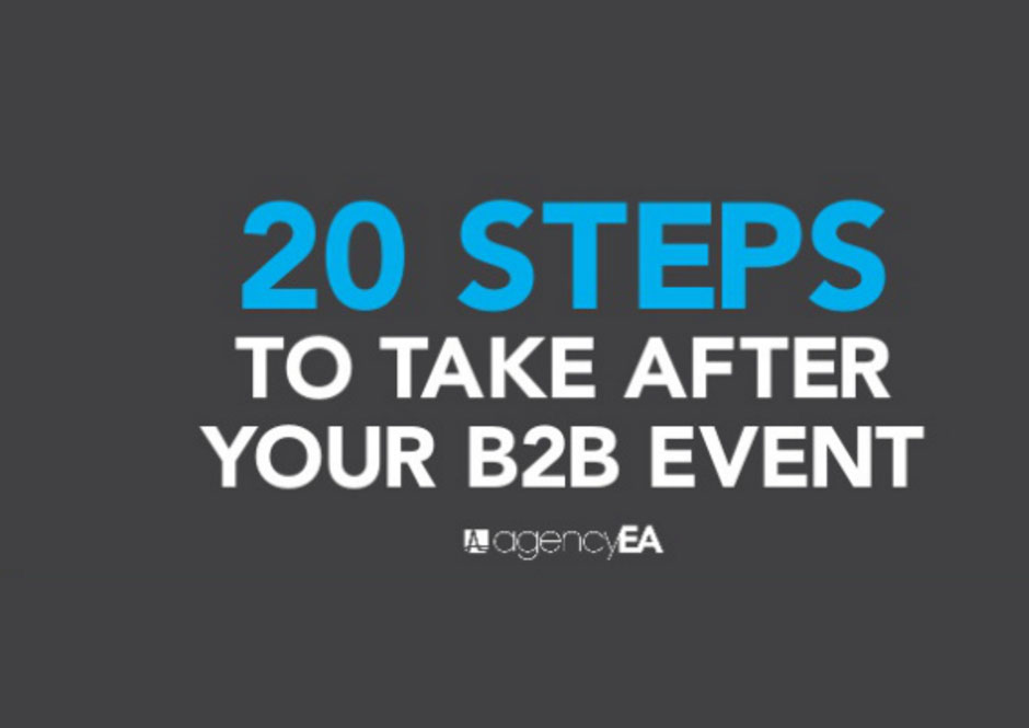 20 Steps to Take After Your B2B Event to Ensure Future Success [Infographic]