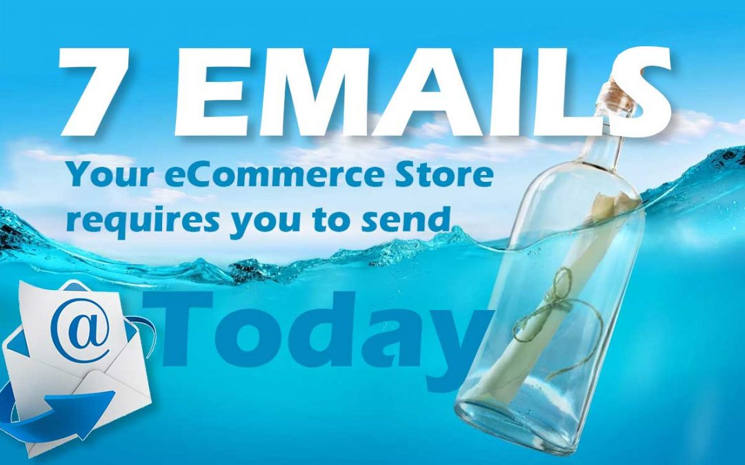 7 Emails Your eCommerce Store requires You to send Today [Infographic]