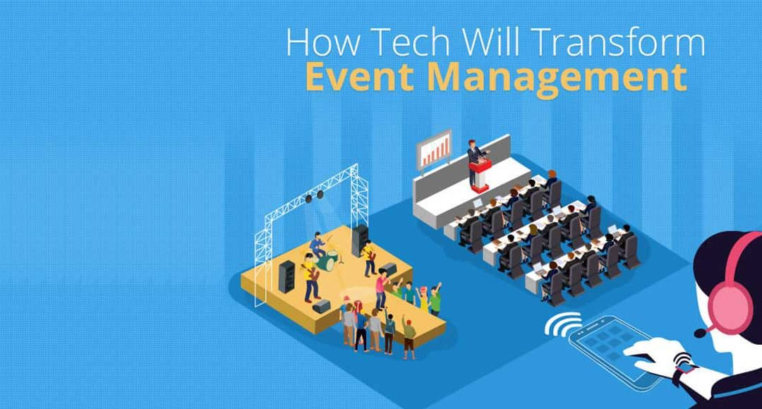 How Tech Will Transform Event Management [Infographic]
