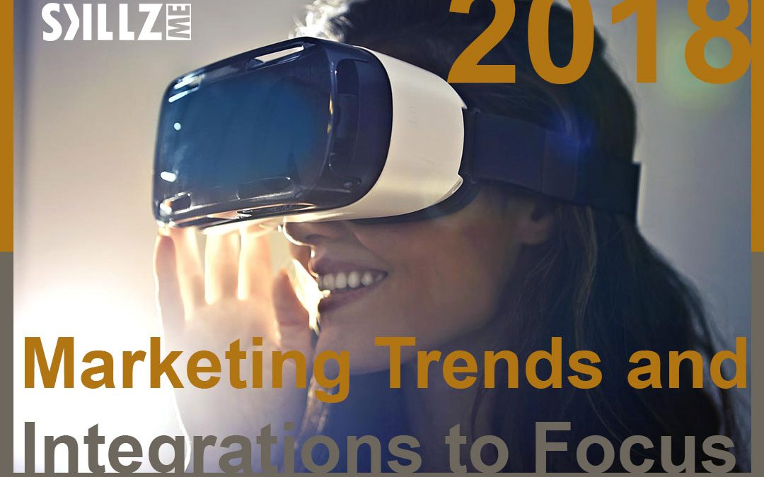 Marketing Trends and Integrations to Focus on in 2018