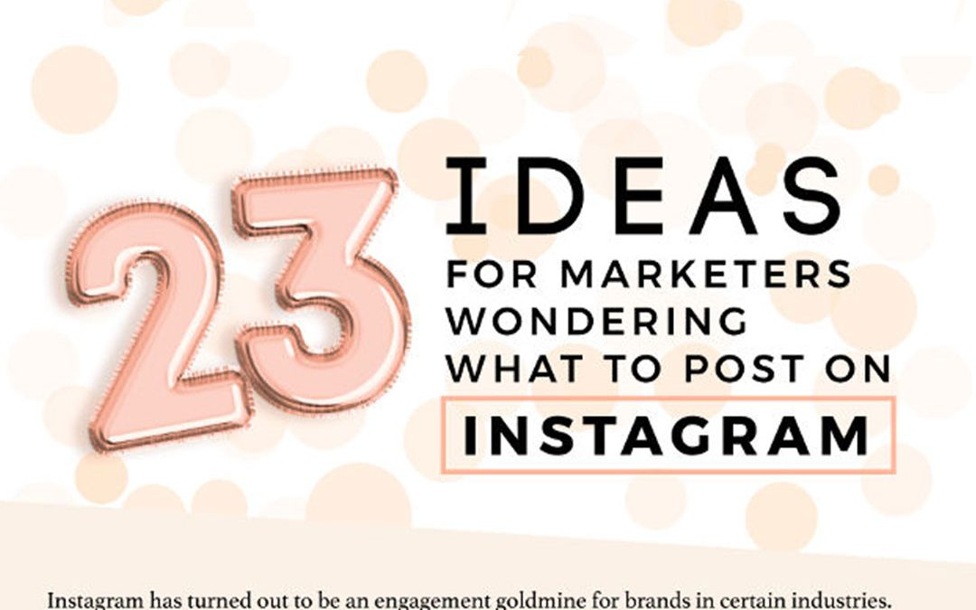 23 Instagram Ideas for Marketers Wondering What to Post [Infographic]