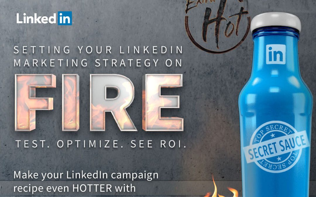 Setting your LinkedIn Marketing Strategy on Fire [Infographic]