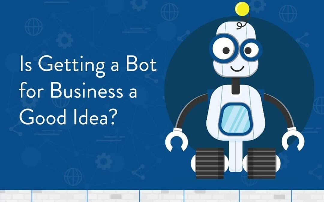 Are Chatbots a Good Idea for Your Business? [Infographic]