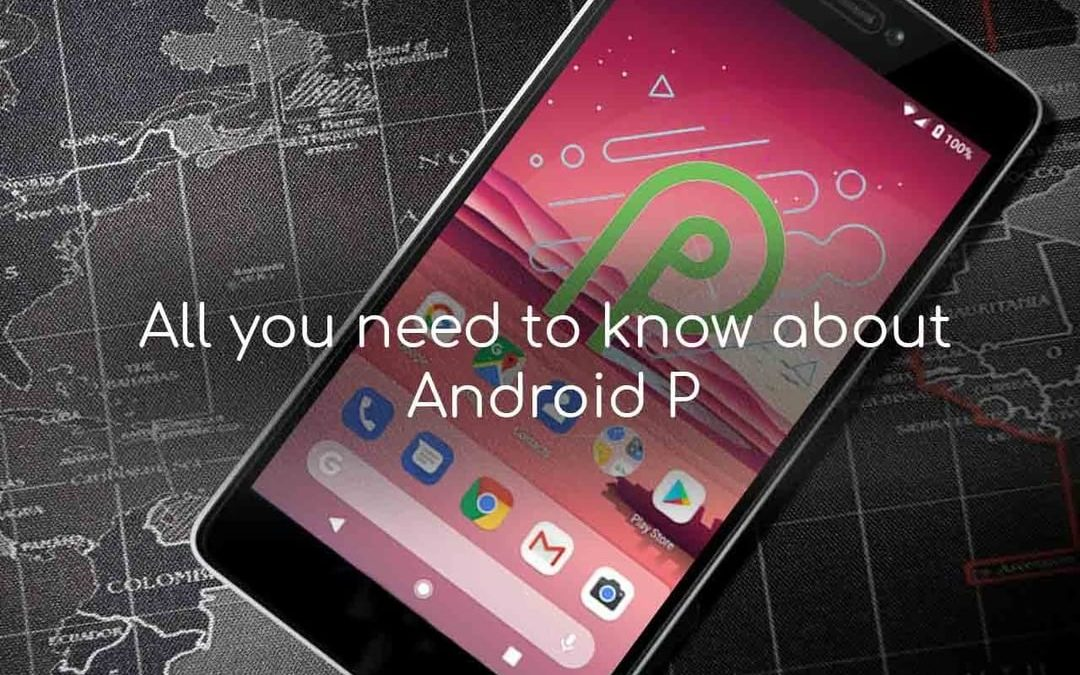 All you need to know about Android P
