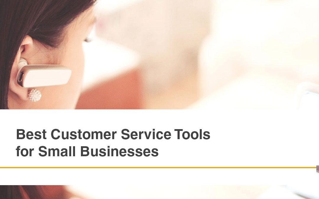 Best Customer Service Tools for Small Businesses