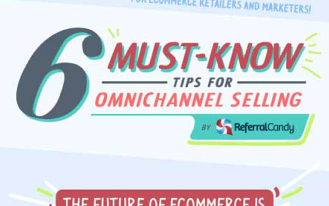 6 Must-know Tips for Omnichannel selling [Infographic]