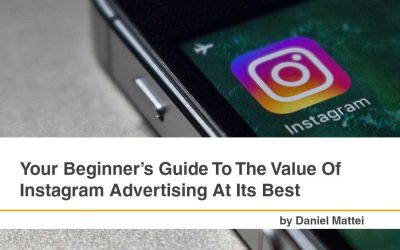Your Beginner's Guide to the value of Instagram Advertising at its Best