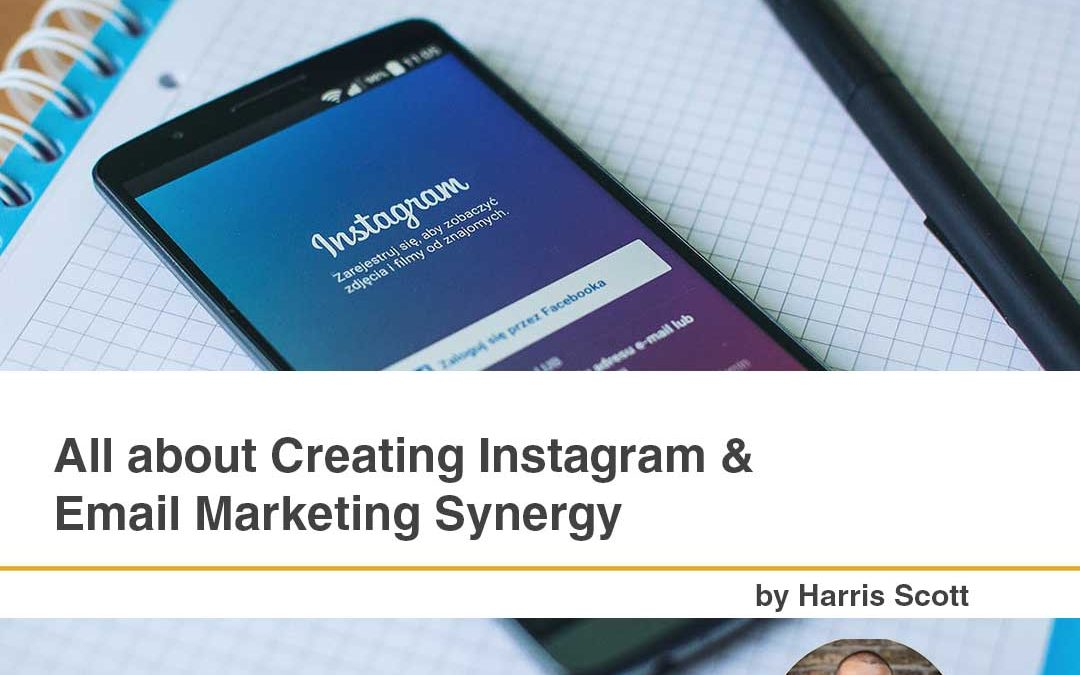 All about Creating Instagram & Email Marketing Synergy