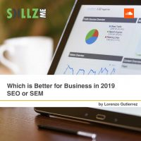 Which is Better for Business in 2019 - SEO or SEM