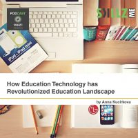 How Education Technology has Revolutionized Education Landscape