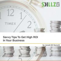 Savvy Tips To Get High ROI In Your Business
