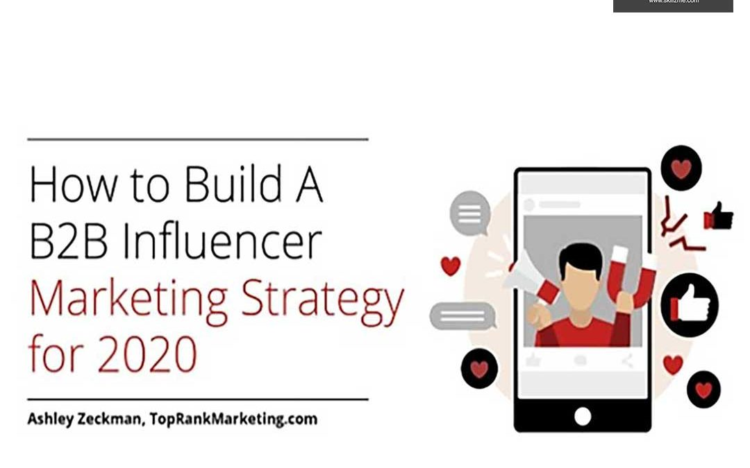 How to Build a B2B Influencer Marketing Strategy in 2020 [Infographic]