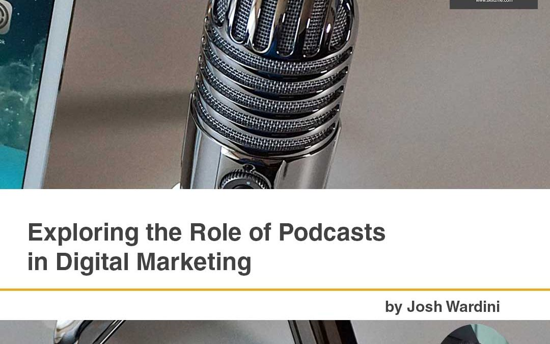 Exploring the Role of Podcasts in Digital Marketing