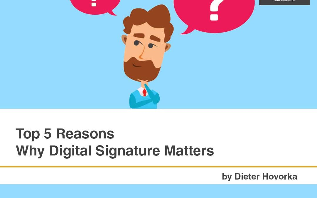 Top 5 Reasons Why Digital Signature Matters