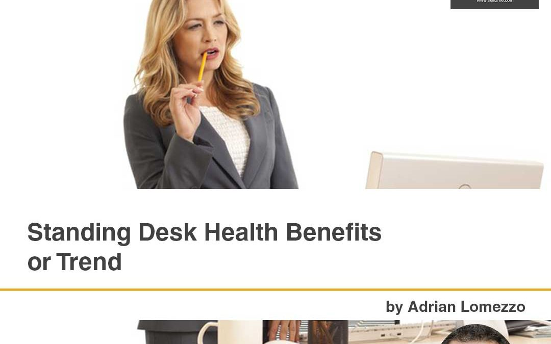 Standing Desk Health Benefits or Trend
