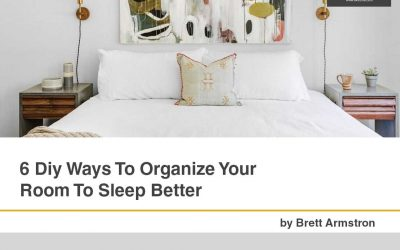 6 Diy Ways To Organize Your Room To Sleep Better