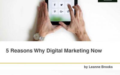 5 Reasons Why Digital Marketing Now