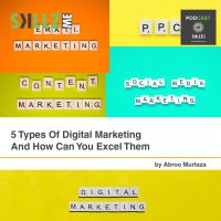 5 Types Of Digital Marketing And How Can You Excel Them