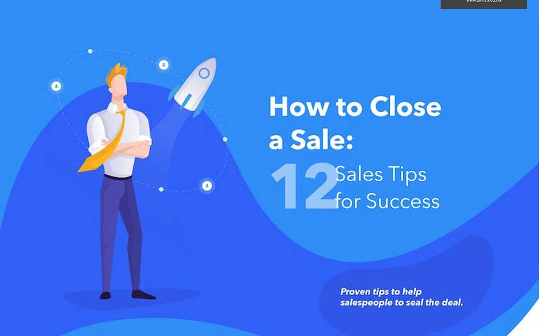 How To Close a Sale: 12 Sales Tips for Success [Infographics]