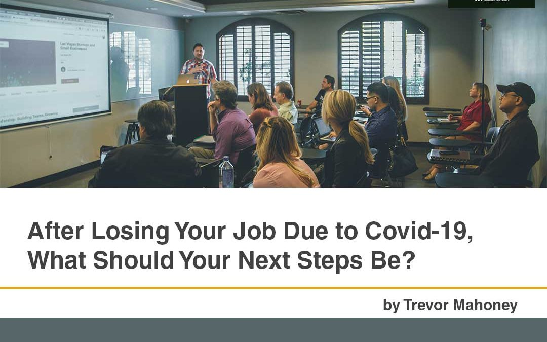 After Losing Your Job Due to Covid-19, What Should Your Next Steps Be?