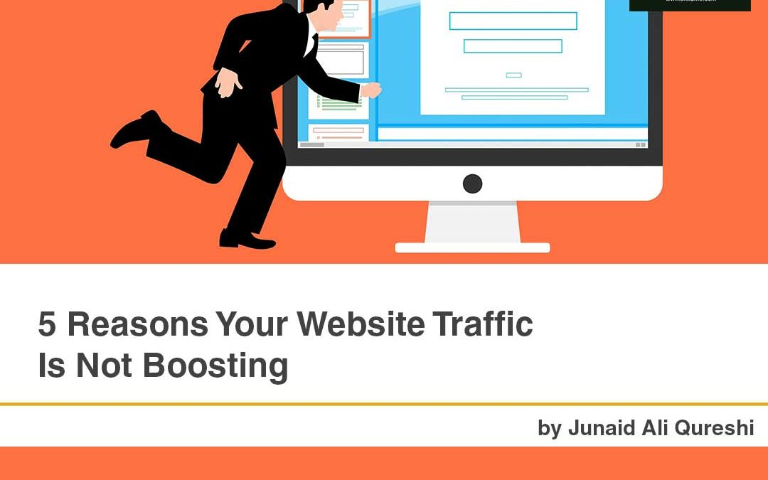 5 Reasons Your Website Traffic Is Not Boosting