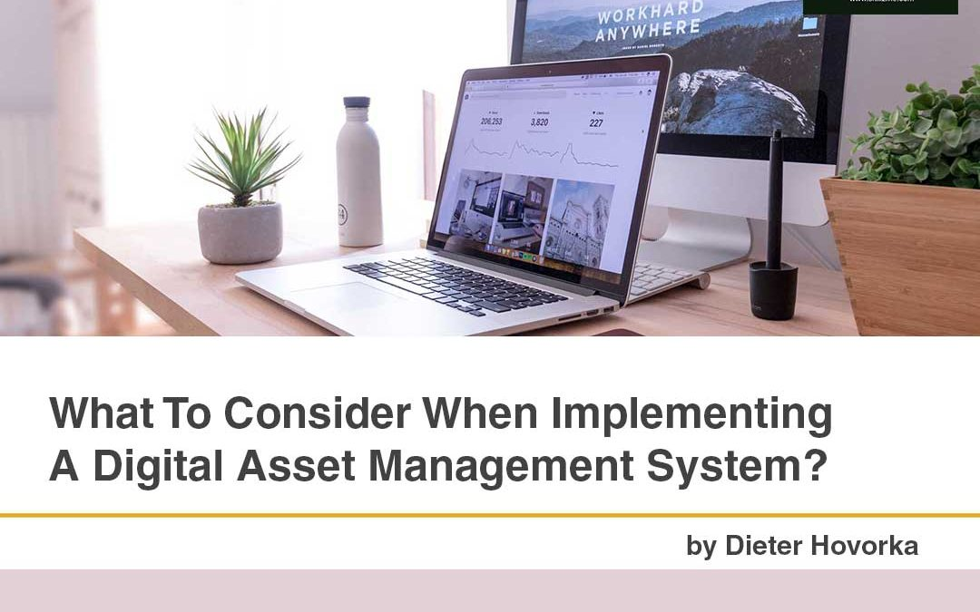 Implementing A Digital Asset Management System: What To Consider
